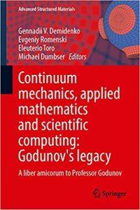 Continuum mechanics, applied mathematics and scientific computing: Godunov's legacy